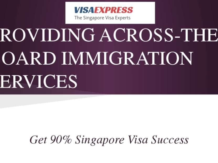 PROVIDING ACROSS-THE-BOARD IMMIGRATION SERVICES Get 90% Singapore Visa Success