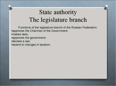 State authority The legislature branch Functions of the legislature branch of...