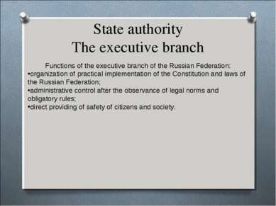 State authority The executive branch Functions of the executive branch of the...