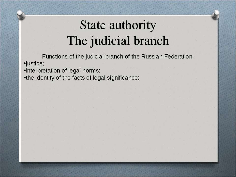 State authority The judicial branch Functions of the judicial branch of the R...