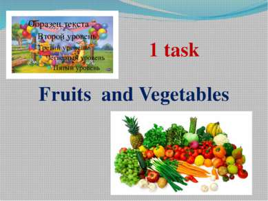 Fruits and Vegetables 1 task