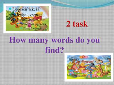 How many words do you find? 2 task
