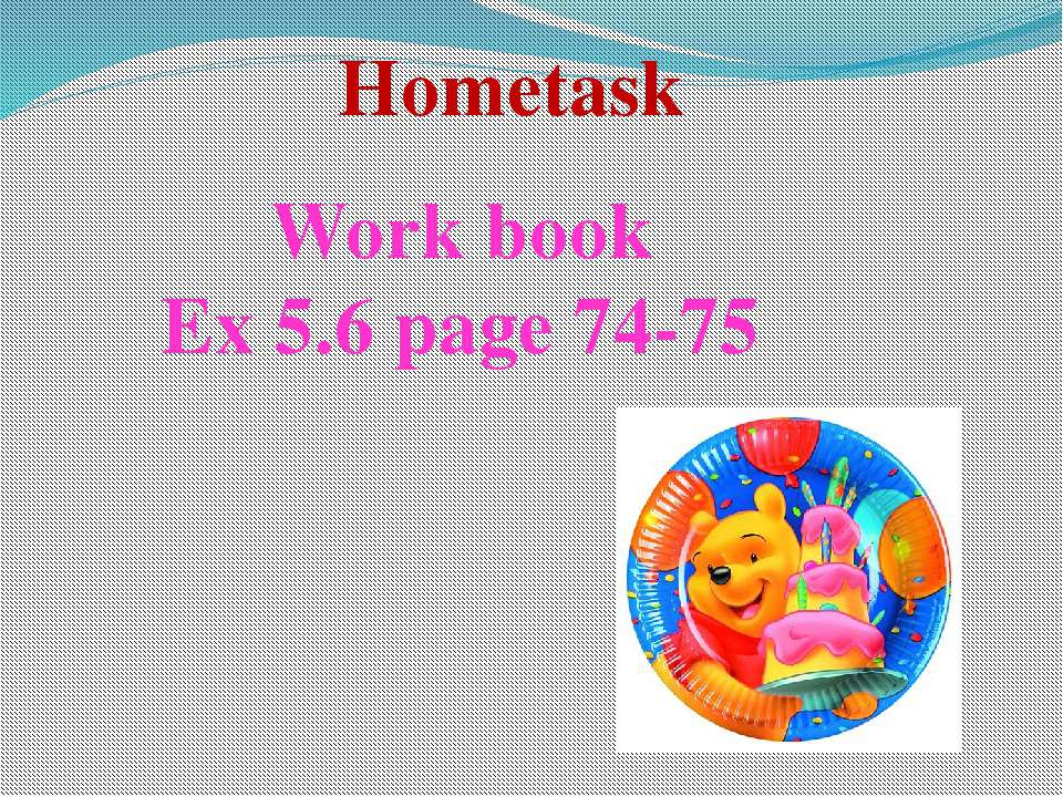 Hometask Work book Ex 5.6 page 74-75
