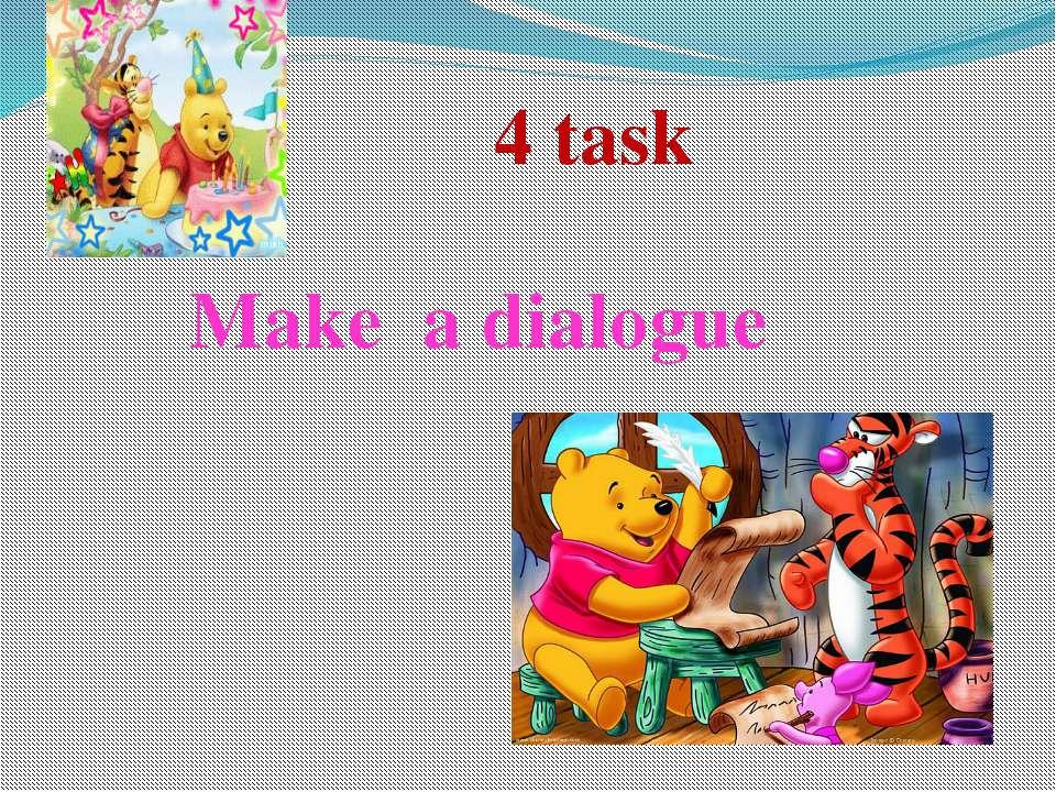 4 task Make a dialogue