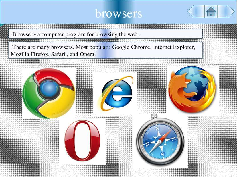 browsers Browser - a computer program for browsing the web . There are many b...