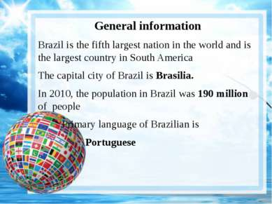General information Brazil is the fifth largest nation in the world and is th...