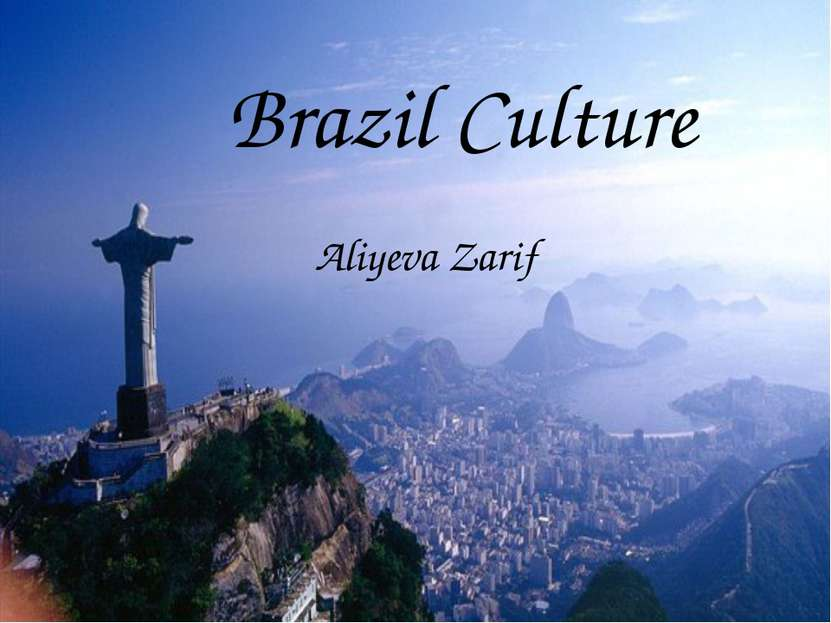 Brazil Culture Aliyeva Zarif