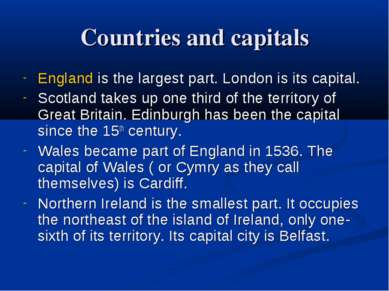 Countries and capitals England is the largest part. London is its capital. Sc...