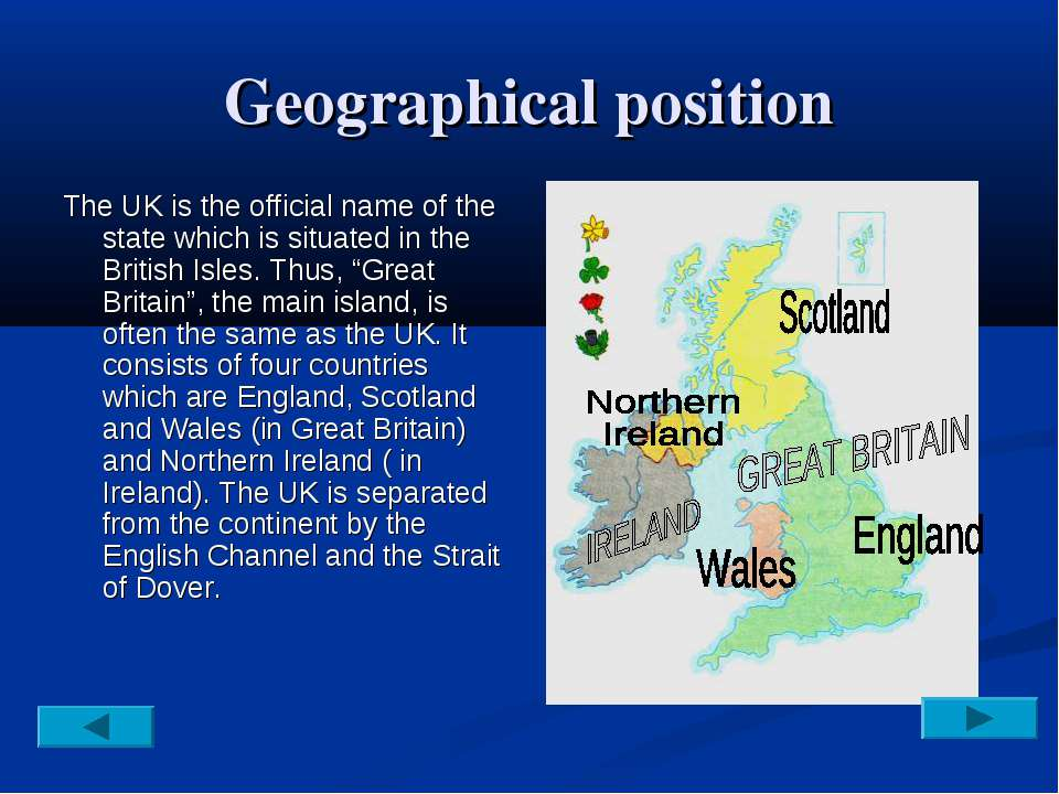 Geographical position The UK is the official name of the state which is situa...