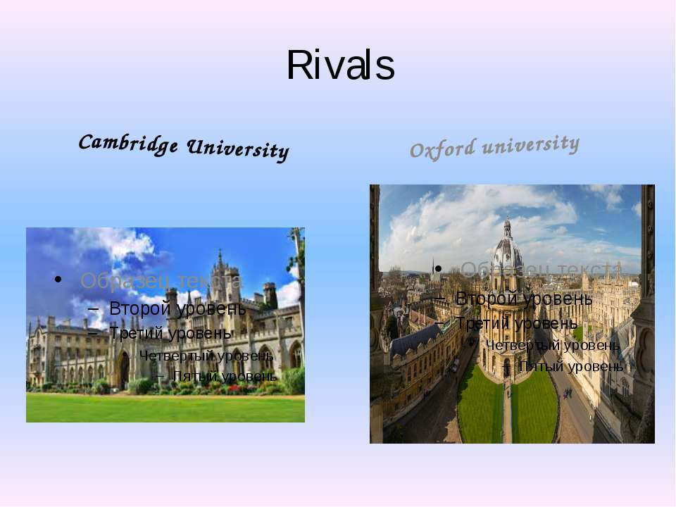 Rivals Cambridge University Oxford university