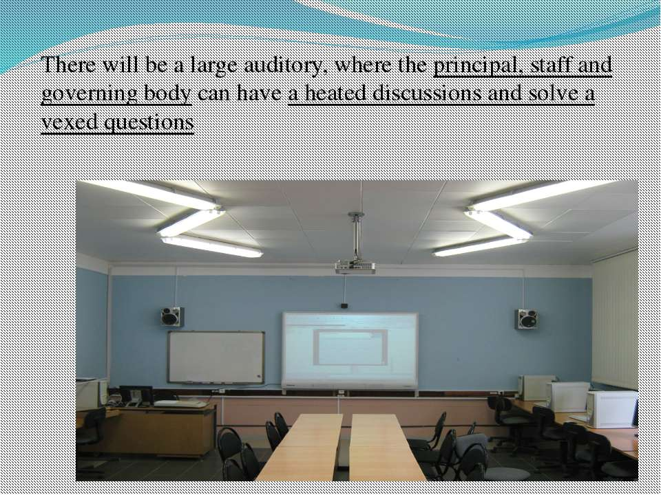 There will be a large auditory, where the principal, staff and governing body...