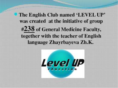 The English Club named 'LEVEL UP' was created at the initiative of group #238...