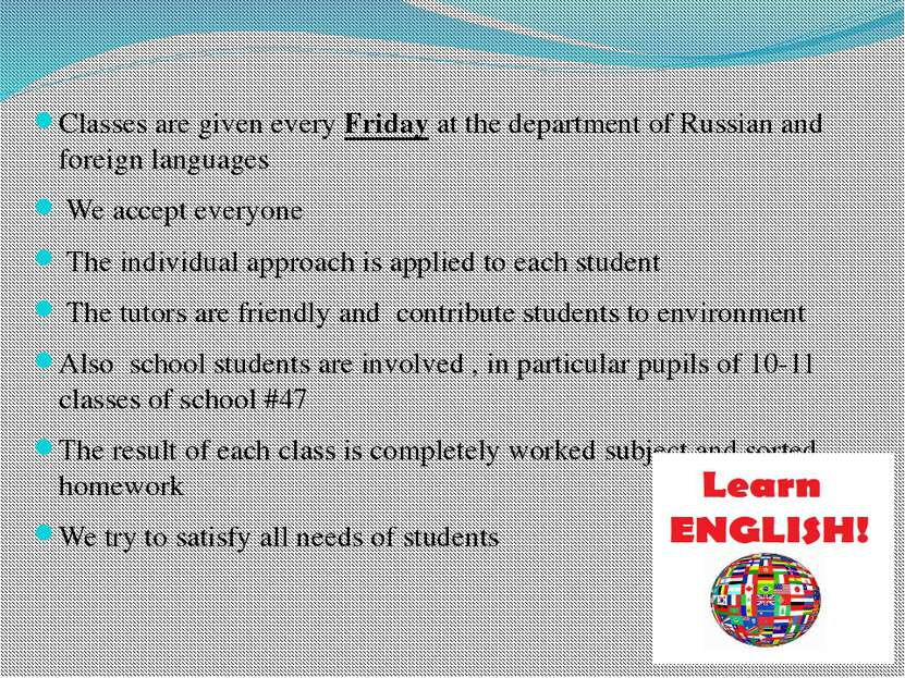 Classes are given every Friday at the department of Russian and foreign langu...