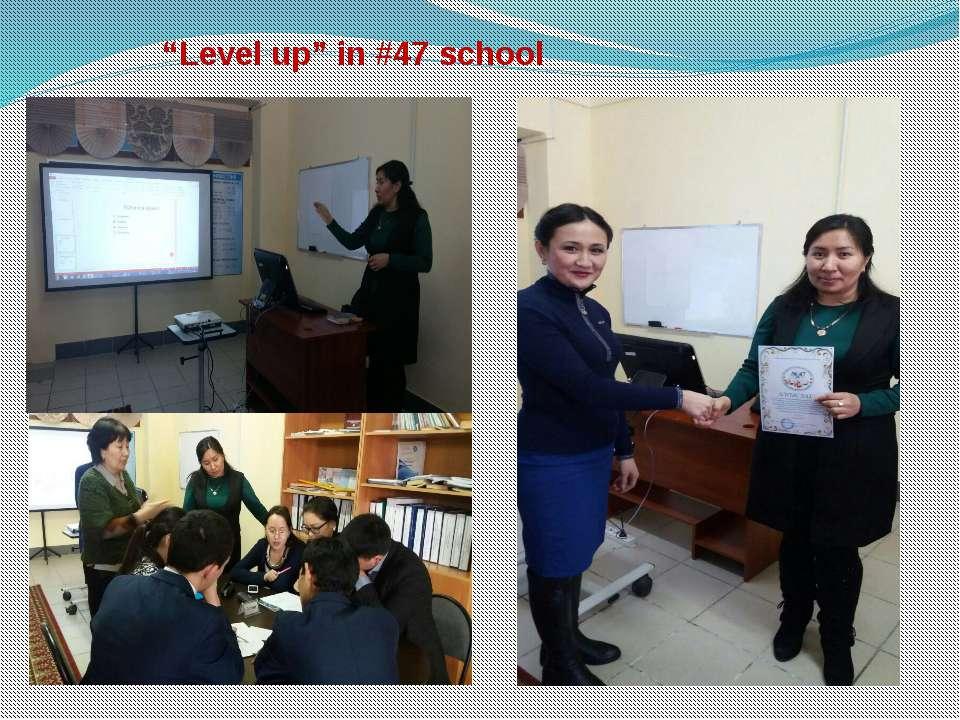 """Level up"" in #47 school"