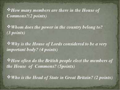 How many members are there in the House of Commons?(2 points) Whom does the p...