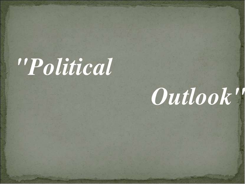 """Political Outlook"""