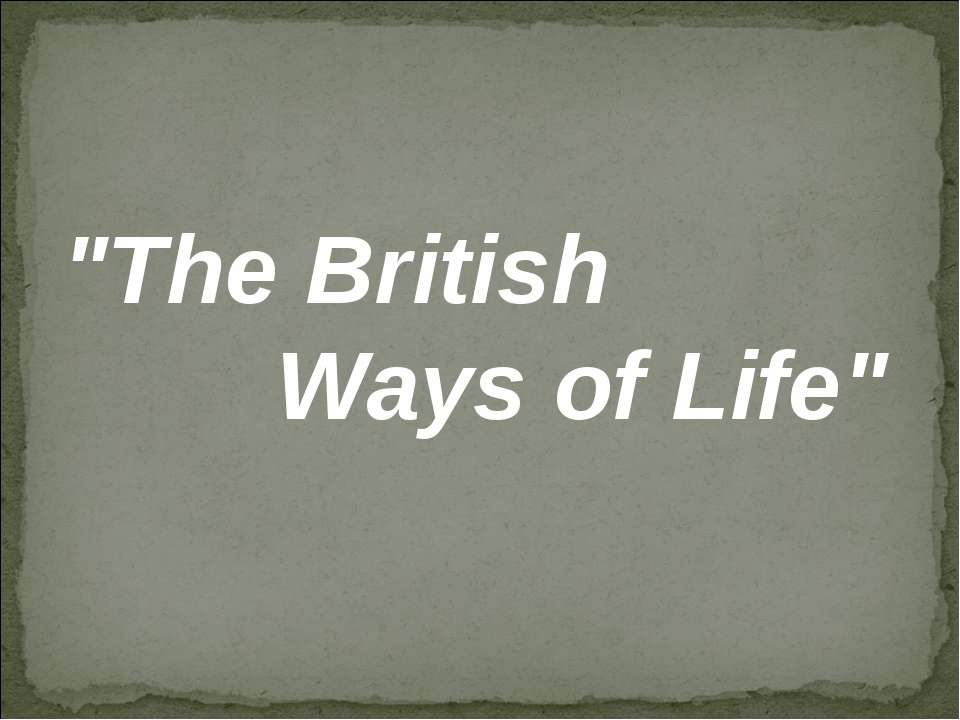 """The British Ways of Life"""