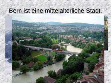 Bern ist eine mittelalterliche Stadt.