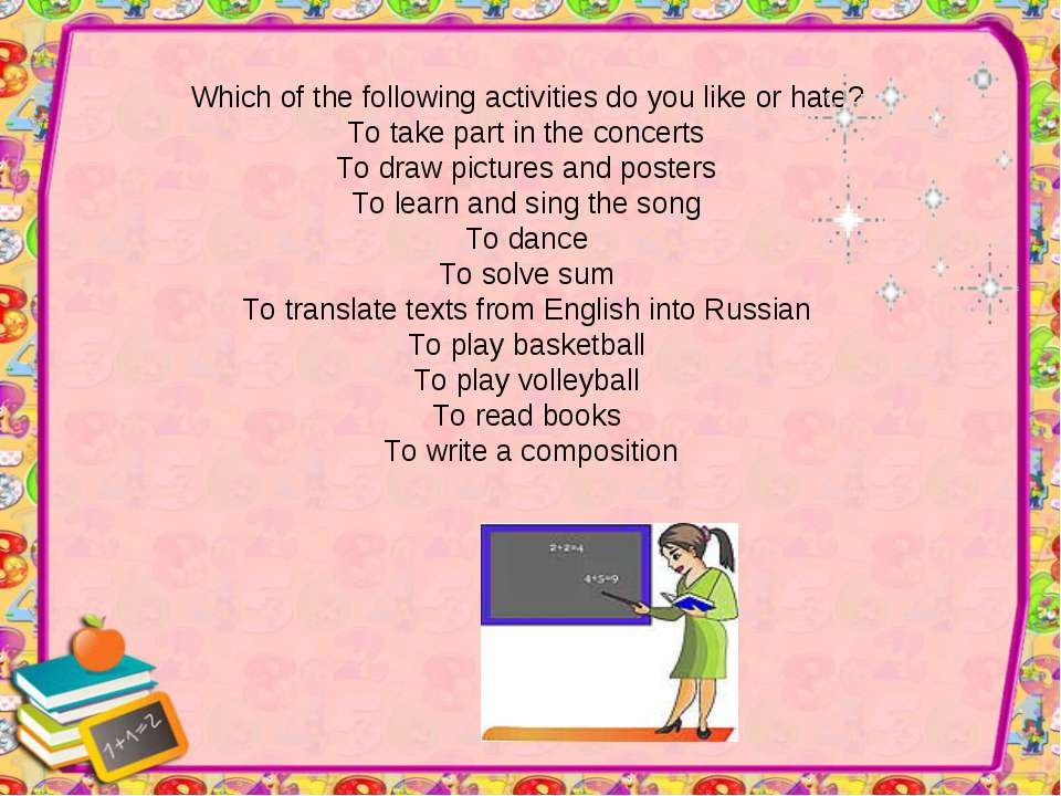 Which of the following activities do you like or hate? To take part in the co...