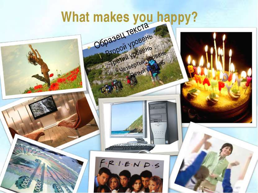 What makes you happy?