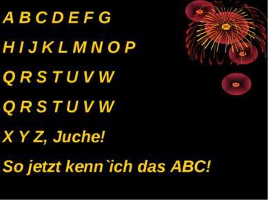 A B C D E F G H I J K L M N O P Q R S T U V W Q R S T U V W X Y Z, Juche! So ...