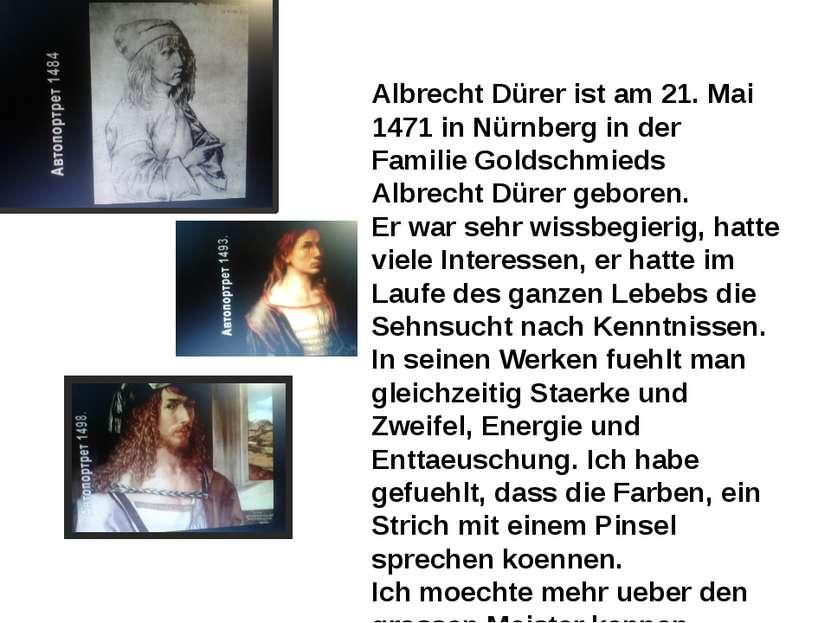 Albrecht Dürer ist am 21. Mai 1471 in Nürnberg in der Familie Goldschmieds Al...
