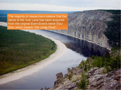 The majority of researchers believe that the name of the river Lena has been ...