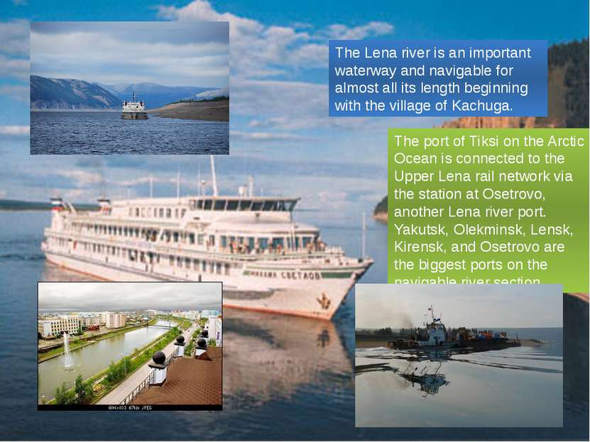 The Lena river is an important waterway and navigable for almost all its leng...