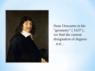 "Rene Descartes in his ""geometry"" ( 1637 ) , we find the current designation o..."