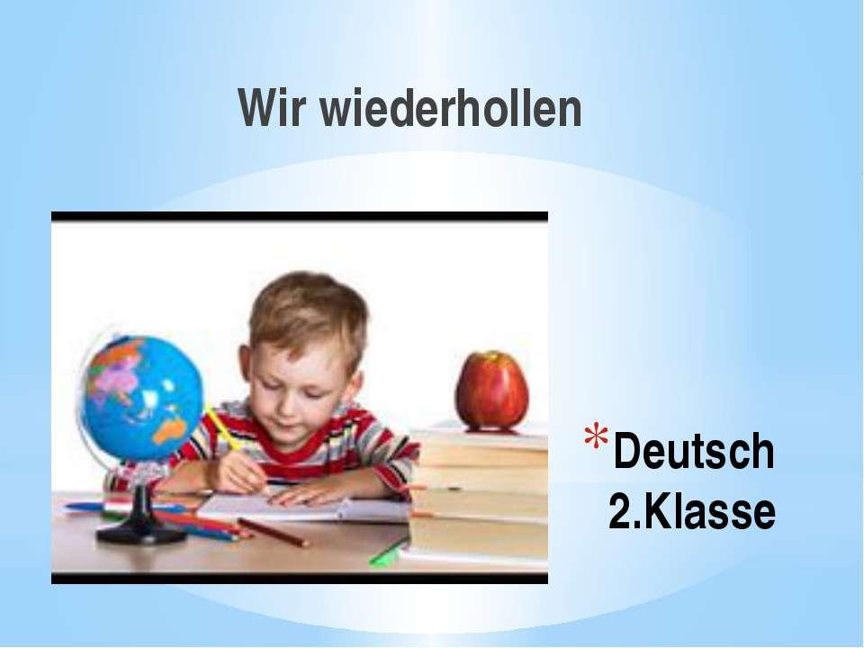 Deutsch 2.Klasse Wir wiederhollen