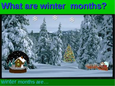 What are winter months? winter months are…