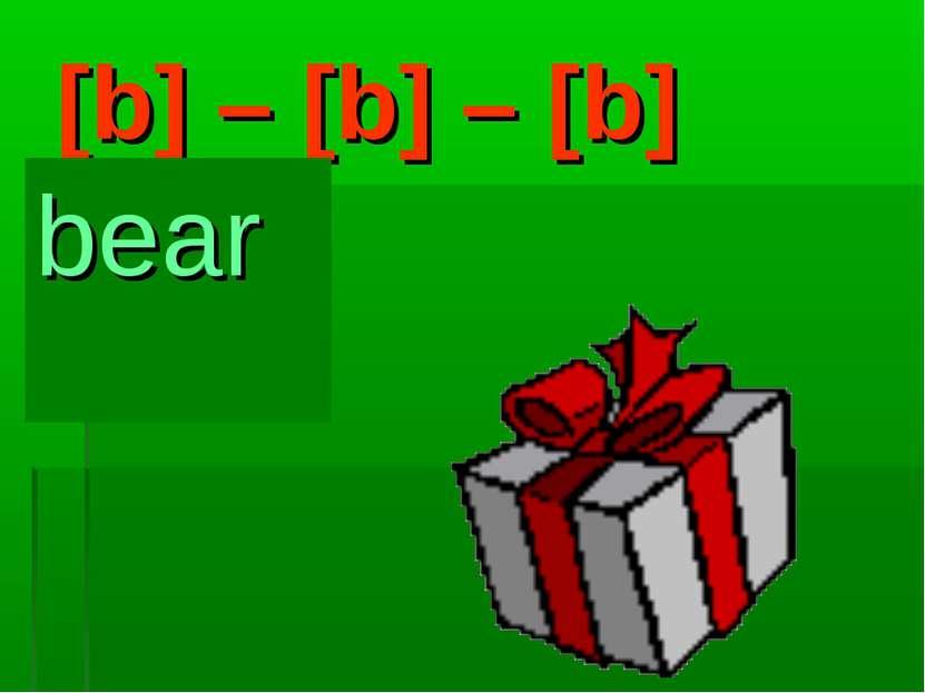 [b] – [b] – [b] bear