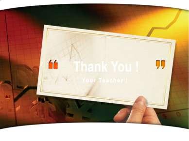 Your Teacher ! Thank You ! LOGO LOGO