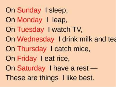 On Sunday I sleep, On Monday I leap, On Tuesday I watch TV, On Wednesday I dr...