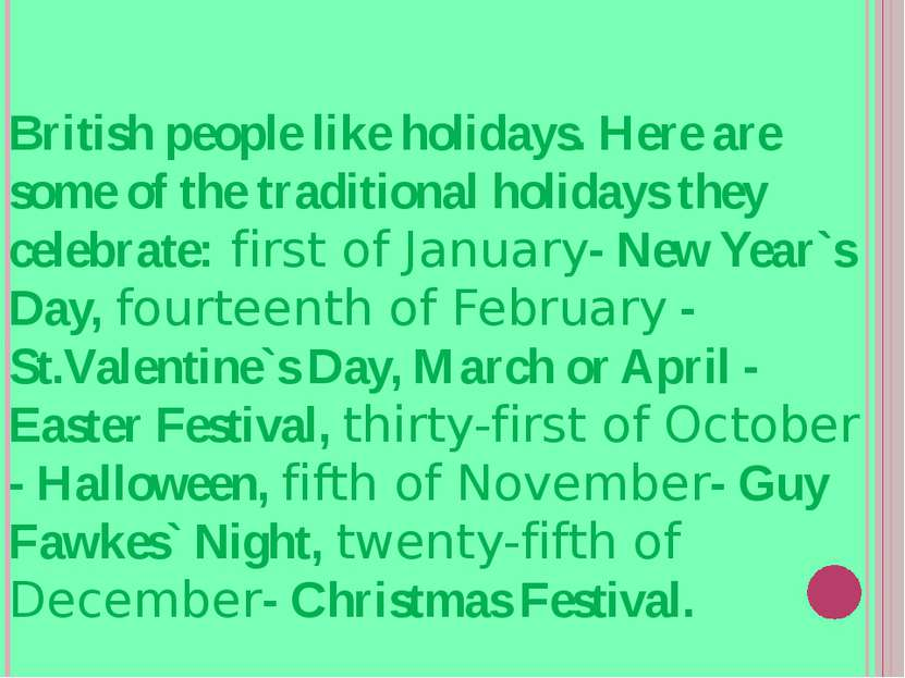 British people like holidays. Here are some of the traditional holidays they ...