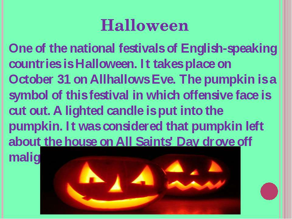 Halloween One of the national festivals of English-speaking countries is Hall...