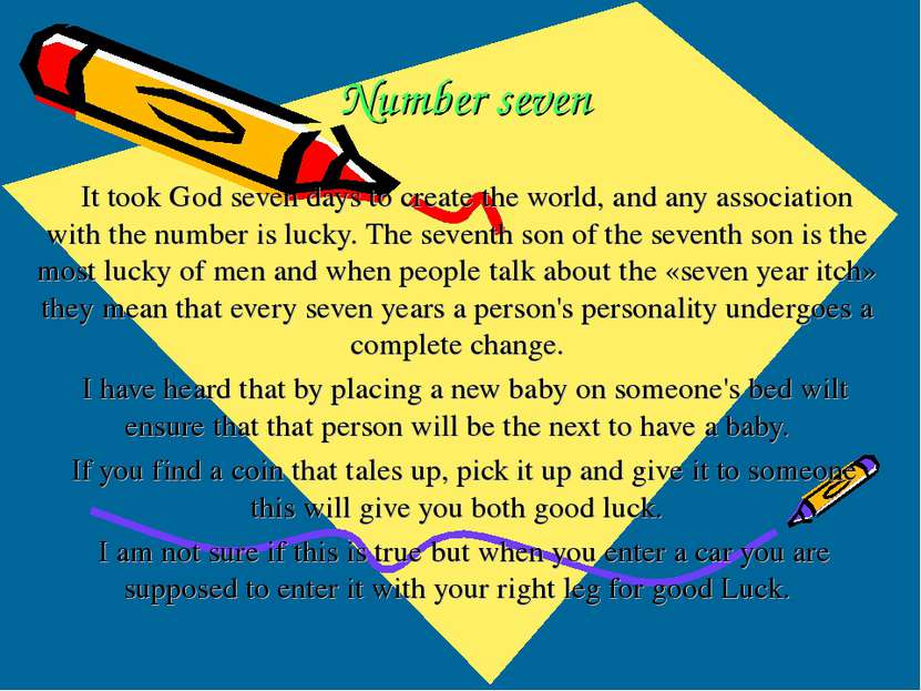 Number seven It took God seven days to create the world, and any association ...