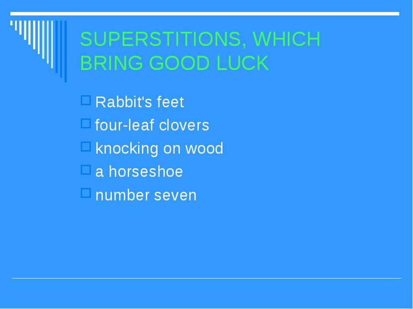 SUPERSTITIONS, WHICH BRING GOOD LUCK Rabbit's feet four-leaf clovers knocking...