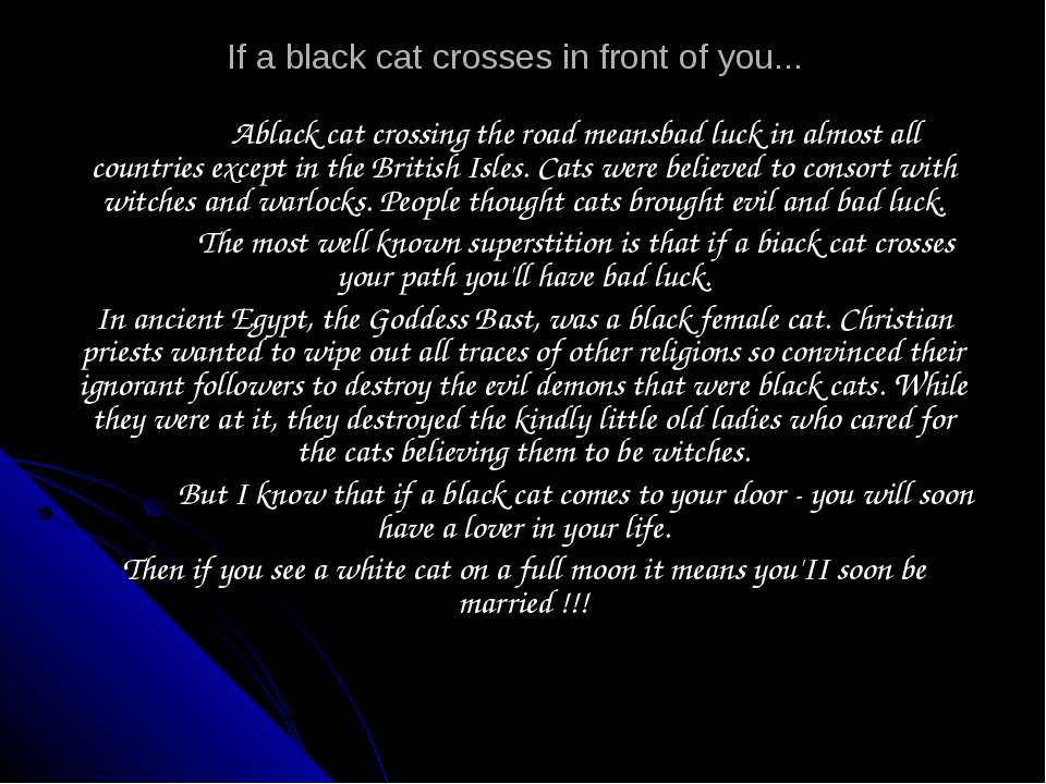 If a black cat crosses in front of you... Ablack cat crossing the road meansb...