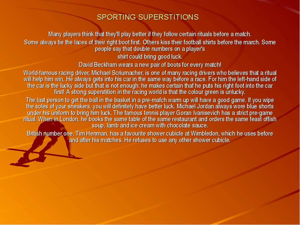 SPORTING SUPERSTITIONS Many players think that they'll play better if they fo...