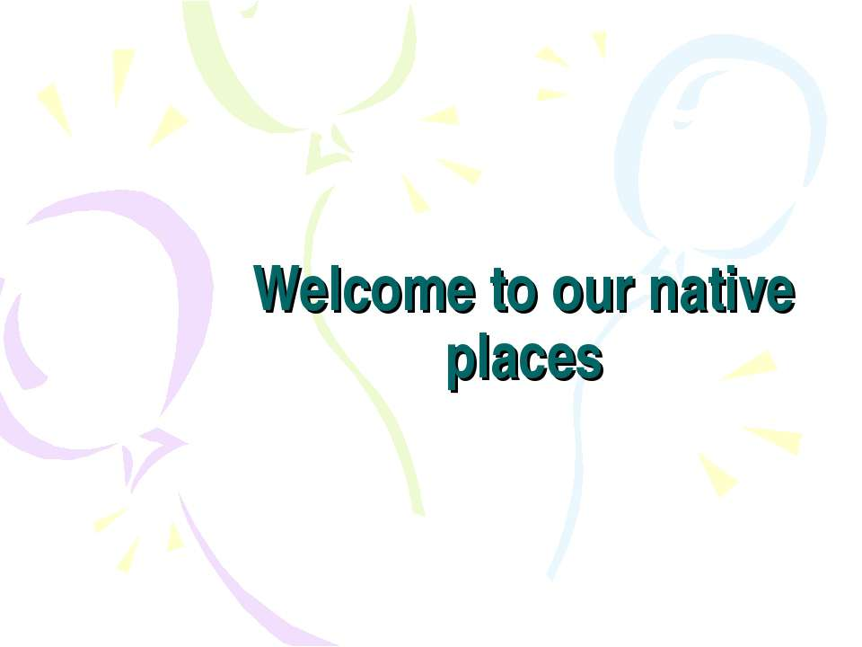 Welcome to our native places