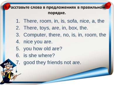 There, room, in, is, sofa, nice, a, the There, toys, are, in, box, the. Compu...