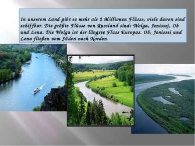 In unserem Land gibt es mehr als 2 Millionen Flüsse, viele davon sind schiffb...