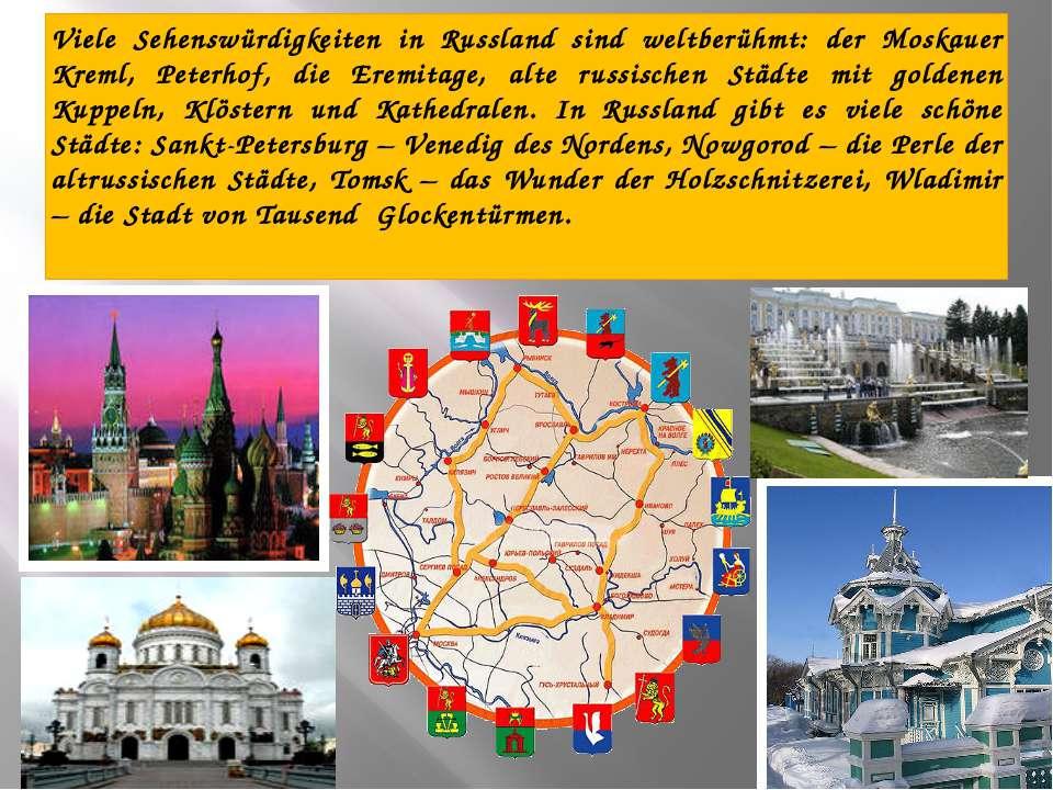Viele Sehenswürdigkeiten in Russland sind weltberühmt: der Moskauer Kreml, Pe...