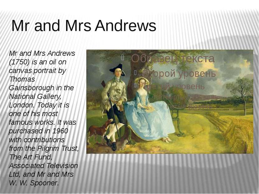 Mr and Mrs Andrews Mr and Mrs Andrews (1750) is an oil on canvas portrait by ...