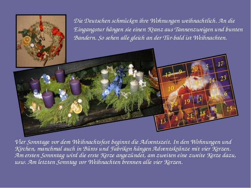 Die Deutschen schmücken ihre Wohnungen weihnachtlich. An die Eingangstur häng...