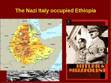 The Nazi Italy occupied Ethiopia