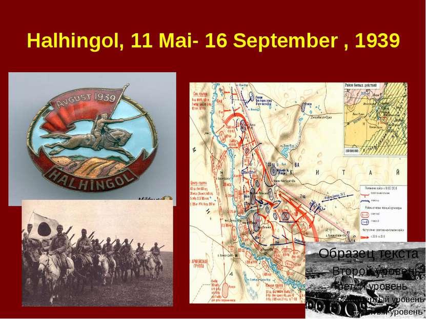 Halhingol, 11 Mai- 16 September , 1939