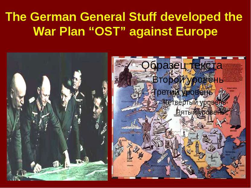 """The German General Stuff developed the War Plan """"OST"""" against Europe"""