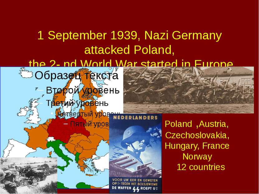 1 September 1939, Nazi Germany attacked Poland, the 2- nd World War started i...